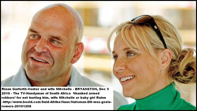 GarforthVenter Riaan TV Handyman wife Mitchelle ARMED ROBBERS THANKED FOR NOT KILLING THEM