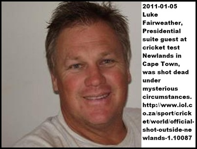 Fairweather Luke Jan52010 shot dead Sahara Park Newlands during cricket match