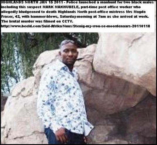 Fraser Magda PO mistress murder suspect Mark Makhubele SOUGHT Jan182011