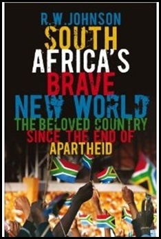SA Brave New World Since the End of Apartheid R W Johnson