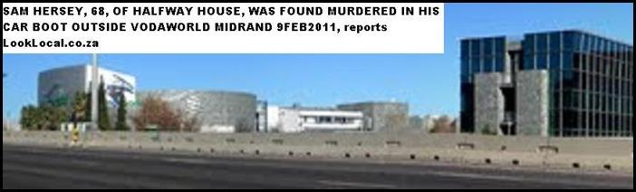 HERSEY Sam 68 murdered near Vodaworld Midrand 9Feb2011