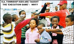 Black racists teach township children the Execution Game targetting whites for genocide