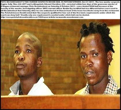 Bezuidenhout Pietz Potch Oct82011 murder suspects Kagiso Solly Tiba and Lethlhogoholo Edward Moretlwe