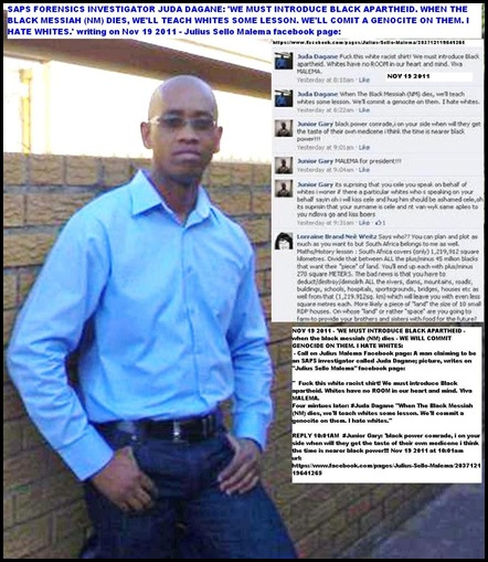 ANTI WHITE SAPS COP JUDA DAGANE NOV 19 2011 CALLS FOR WHITE GENOCIDE FACEBOOK JULIUS SELLO MALEMA NOV 19 2011