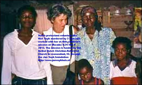 VUYK Riet murdered Dutch woman ran Mangwazane protestant mission Ubombo tel 0027 355958085