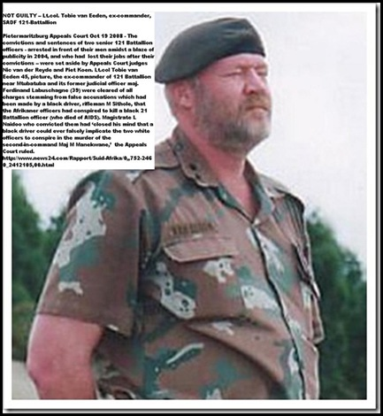 VAN EEDEN TOBIE Afrikaner officer NOT GUILTY OF TRUMPEDUP CHARGES DEC 2008