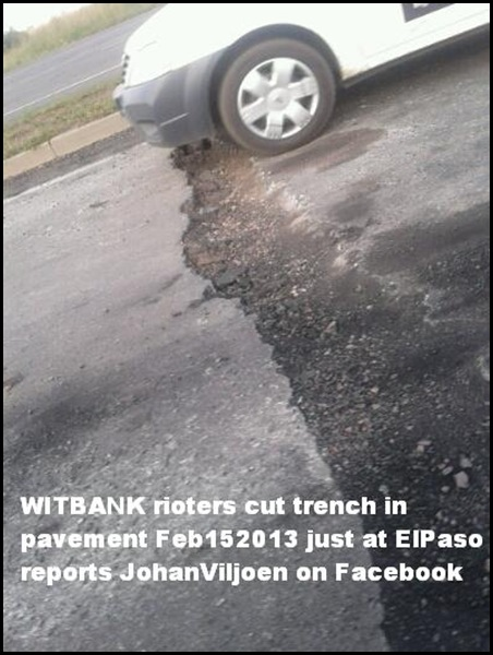 WITBANK rioters cut trench in pavement Feb152013 just at ElPaso reports JohanViljoen